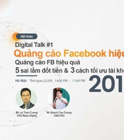 Repu Digital Workshop #1: Quảng cáo Facebook hiệu quả – 5 sai lầm đốt tiền và 3 bước tối ưu tài khoản quảng cáo